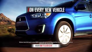 Mark Mitsubishi - $6000 Minimum For Your Trade-In