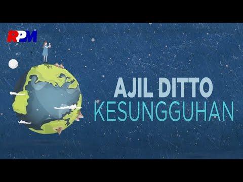 Ajil Ditto - Kesungguhan (Official Lyric Video)