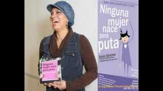 Reportaje a Sonia Sanchez (FOTO AUDIO)- Co-autora del libro Ninguna mujer nace para puta.