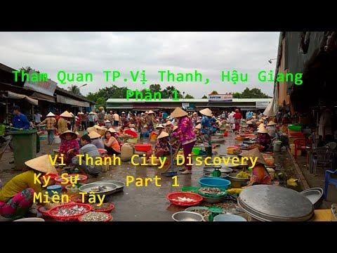 Tham quan Chợ và Thành phố Vị Thanh , Hậu Giang P1 | Vi Thanh city discovery | Vietnam travel tour