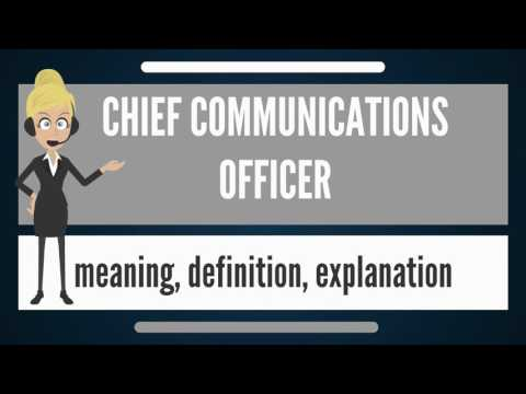 What Is CHIEF COMMUNICATIONS OFFICER? What Does CHIEF COMMUNICATIONS OFFICER Mean?