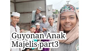 Guyonan Anak Majelis part3 #Guyonan #parody #Lucu #video_lucu
