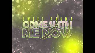 Sweet Karma - Come With Me Now (Technoposse Remix Edit)