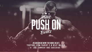 """Push on"" - Hard Hip Hop x Motivational Instrumental  (Prod. Danny E.B)"