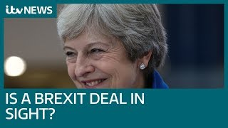 Is a Brexit deal with the EU close for Theresa May? | ITV News