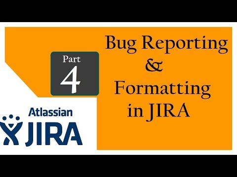 Bug Reporting & Formatting in JIRA