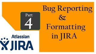 Jira (Bug Tracking and Test Management Tool : Session 3 : Bug Reporting & Formatting in JIRA