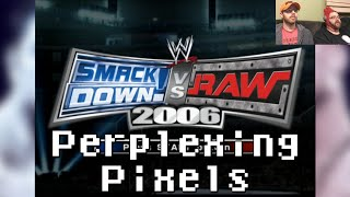 Perplexing Pixels: WWE SmackDown! vs. Raw 2006 (PS2) (review/commentary) Ep154