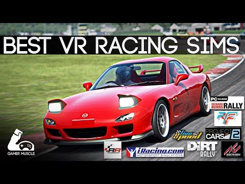 BEST VR RACING SIMULATORS  -  ASSETTO CORSA - PROJECT CARS 2 - RBR - DIRT RALLY  -iRacing