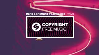 Merk & Kremont ft. Kris Kiss - GANG (Copyright Free Music)