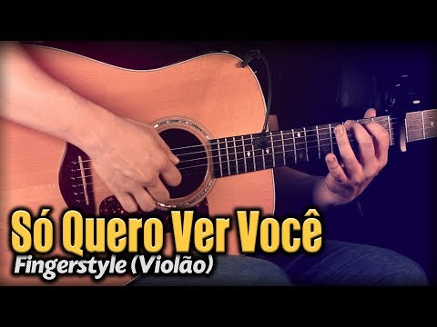 Só Quero Ver Você (Violão SOLO) Fingerstyle by Rafael Alves