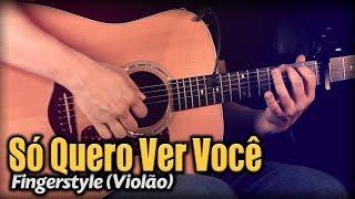 Baixar Só Quero Ver Você (Violão SOLO) Fingerstyle by Rafael Alves