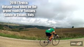 2016 L'Eroica - Vintage Road Bikes on the White Gravel Roads of Tuscany, Italy