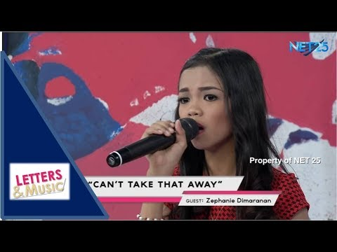 ZEPHANIE DIMARANAN - CAN'T TAKE THAT AWAY (NET25 LETTERS AND MUSIC)