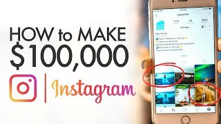 How to Make $100K on Instagram