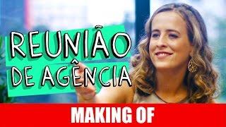 Vídeo - Making Of – Reunião de agência