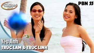 PBN 55 | Trúc Lam & Trúc Linh - Yêu Anh