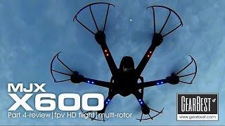 MJX X600 hexacopter - PART 4 FPV HD pushing distance limit.
