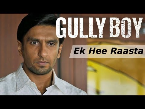 Gully Boy - Ek Hi Raasta | Ranveer Singh & Alia Bhatt | Javed Akhtar |Gully Boy Songs