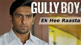 gully-boy---ek-hi-raasta-ranveer-singh-alia-bhatt-javed-akhtar-gully-boy-songs