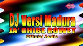 Ter Baru  DJ Versi madura - JA' GHIBE ROWET (official audio )