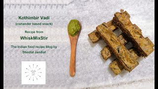 Kothimbir Vadi recipe, coriander fritters, quick and easy Indian recipes from WhiskMixStir