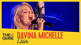 Davina Michelle - 'Liar' (live in the Qube)