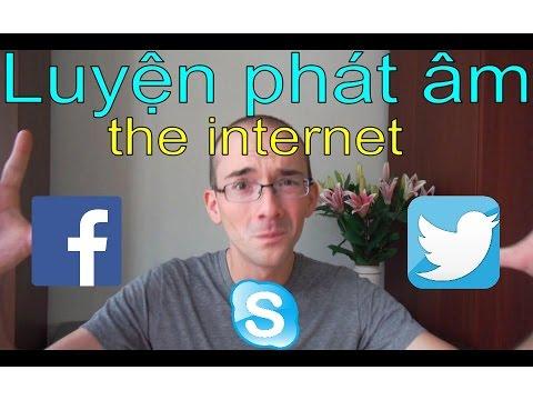 Luyện phát âm tiếng Anh: the internet