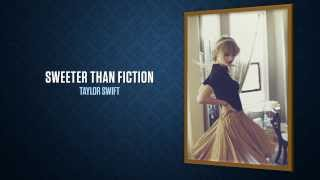 Taylor Swift - Sweeter Than Fiction Lyrics