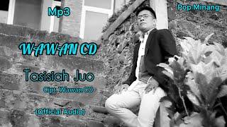 Mp3 - Tasisiah Juo - Official Audio Vocal : Wawan CD feat Adek Kirana