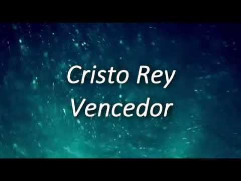 Cristo rey vencedor Miel San Marcos Letra