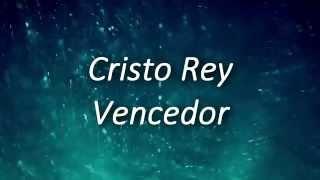 Cristo rey vencedor- Miel San Marcos Letra