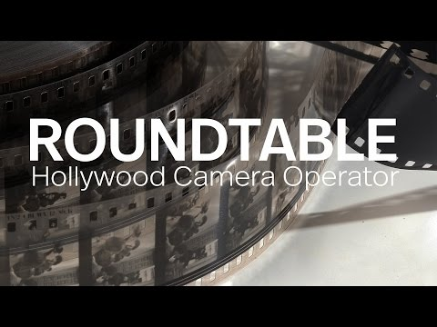 Roundtable: The Art of the Hollywood Camera Operator