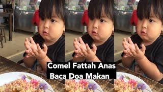 Comel Fattah Anas Baca Doa Makan Macam Nak Makan Orang...