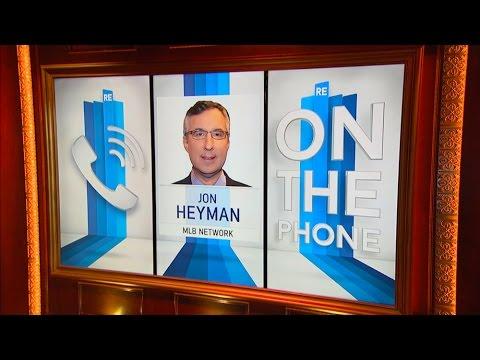 MLB Network Insider Jon Heyman Talks Baseball & More - 5/24/16