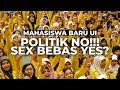 MAHASISWA BARU UI | POLITIK NO! S3X BEBAS YES?