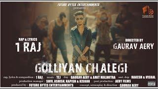Golliyan Chalegi   1RAJ   Official Video   Latest Hindi Rap   2018
