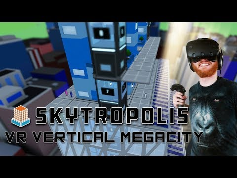Skytropolis: VR city builder gameplay - Build vertical megacities in roomscale