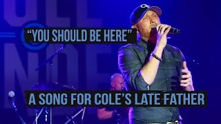 """Cole Swindell Says """"You Should Be Here"""" Is About His Dad"""