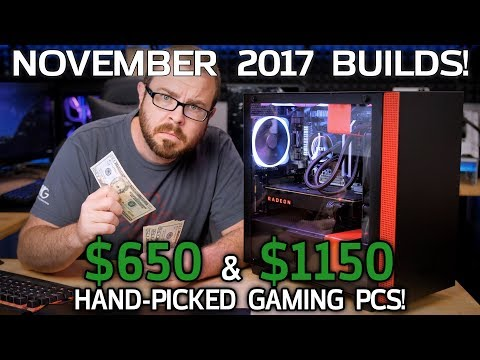 The $650 and $1150 Gaming PCs Everyone Should Build - November / Black Friday 2017