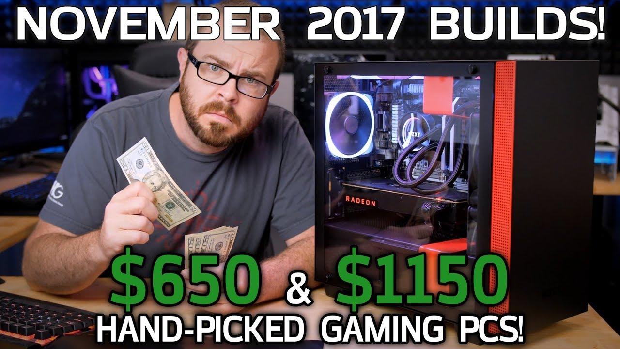 The $650 and $1150 Gaming PCs Everyone Should Build - November / Black Friday 2017