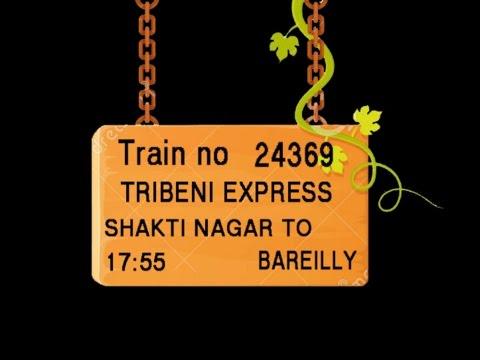 Train No 24369 Train Name TRIBENI EXPRESS TRAIN FROM SHAKTI NAGAR KRISHNASHILLA ANPARA KARAILA ROAD