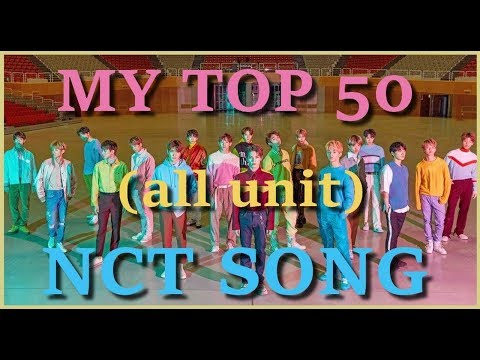 MY TOP 50 NCT SONG