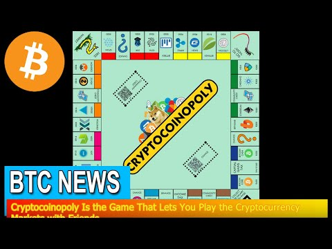 BTC News - Cryptocoinopoly Is The Game That Lets You Play The Cryptocurrency Markets With