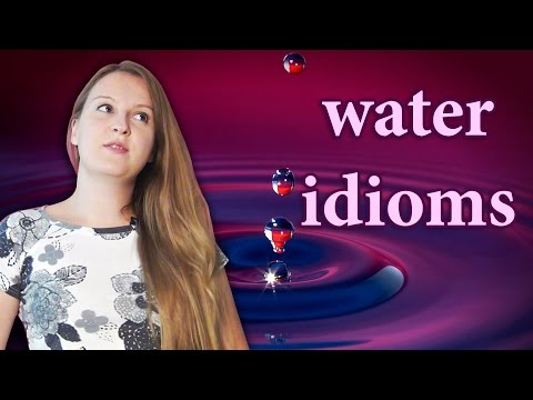 №75 English vocabulary - Water idioms: keep head above water, burst one's bubble, water under bridge