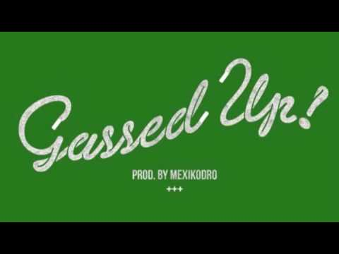 Gassed Up lyrics- Nebu Kiniza
