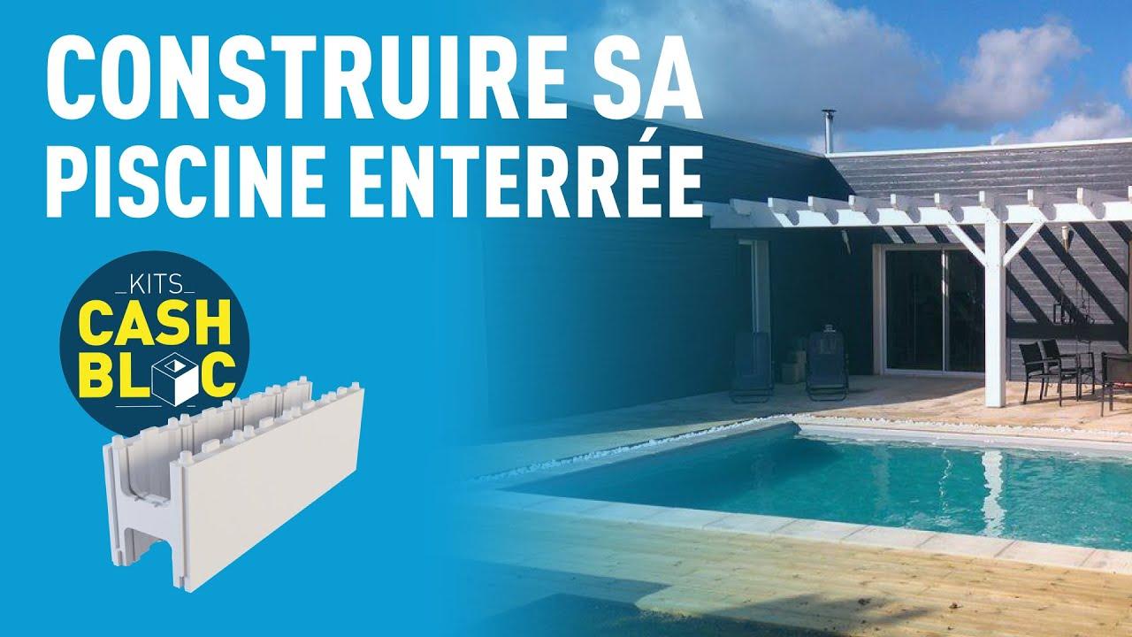 Construire sa piscine enterrée - Kit Cash Bloc