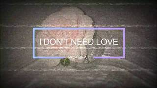 "[FREE] 2017 Pop Beat - ""I Don't Need Love"""