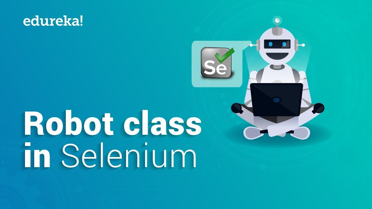 Robot Class in Selenium WebDriver Using Java | Edureka