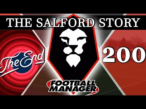 The Salford Story | THANK YOU FOR WATCHING | Part 200 | Football Manager 2016